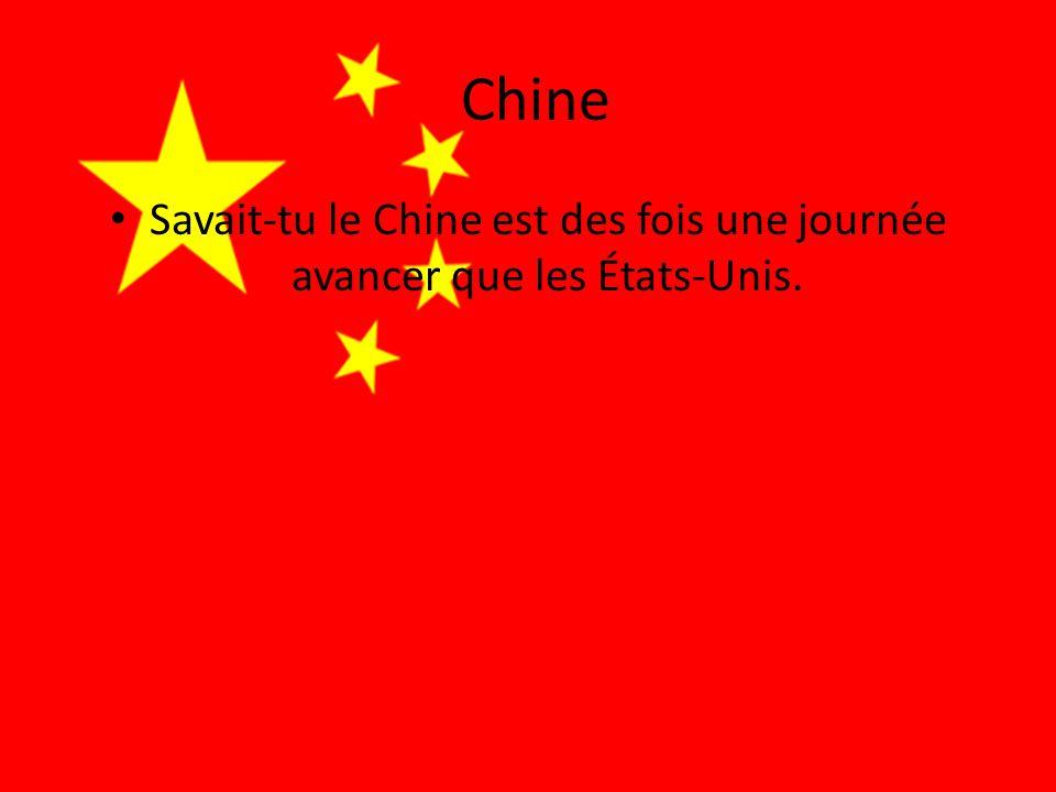 Chine Savait-tu le Chine est des fois une journée avancer que les États-Unis.