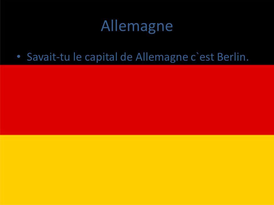 Allemagne Savait-tu le capital de Allemagne c`est Berlin.