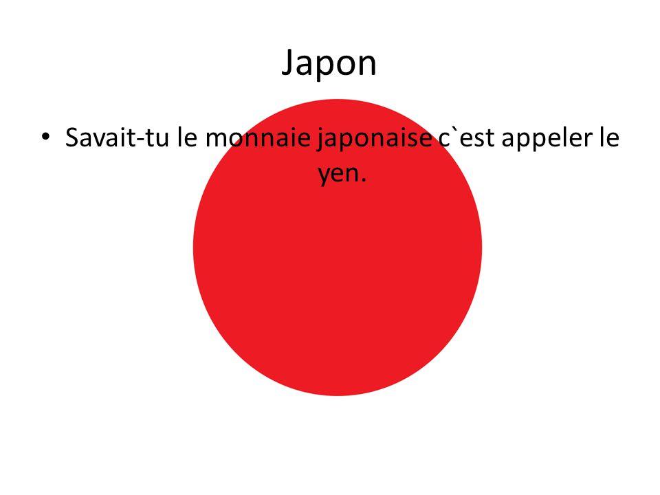 Savait-tu le monnaie japonaise c`est appeler le yen.