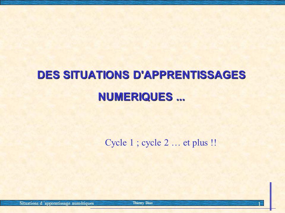 DES SITUATIONS D APPRENTISSAGES NUMERIQUES ...
