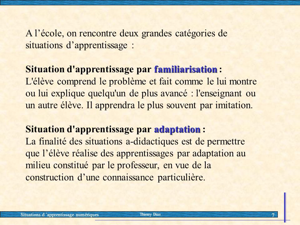 Situation d apprentissage par familiarisation :