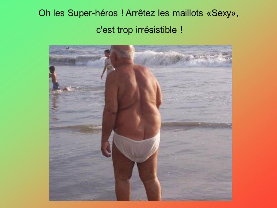 Oh les Super-héros ! Arrêtez les maillots «Sexy»,
