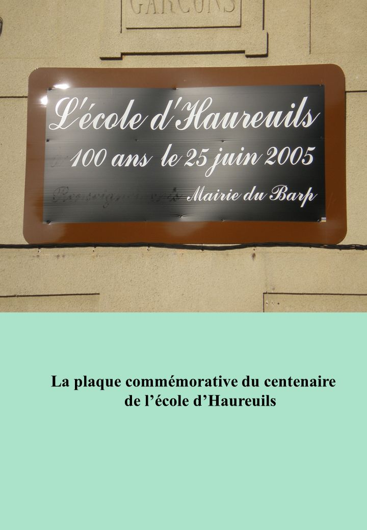 La plaque commémorative du centenaire