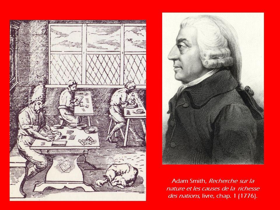 Adam Smith, Recherche sur la nature et les causes de la richesse des nations, livre, chap. 1 (1776).