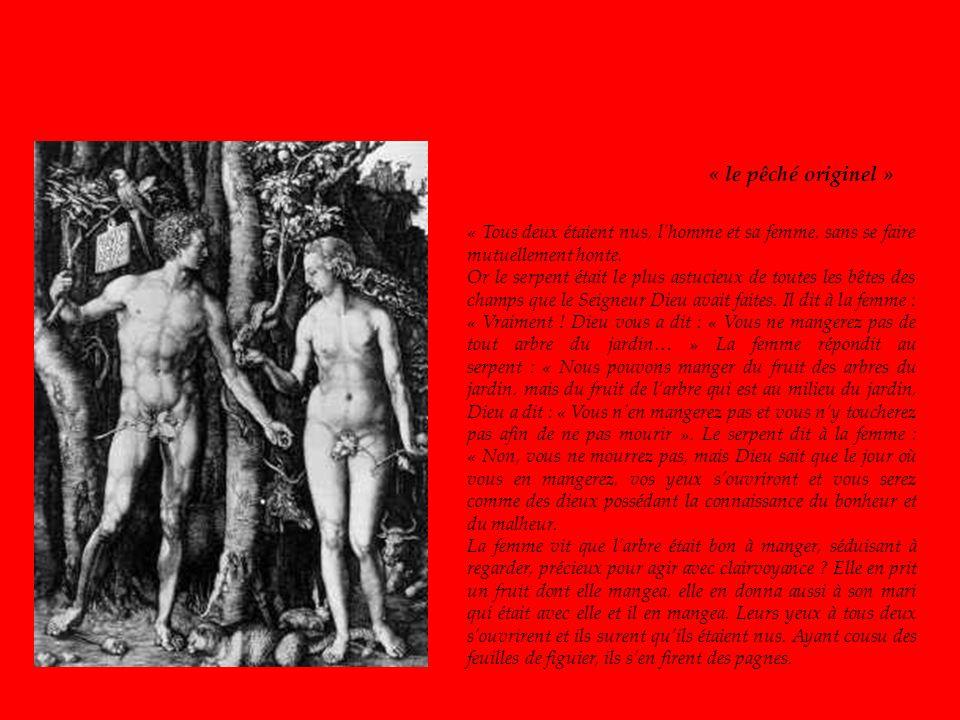 « le pêché originel » « Tous deux étaient nus, l'homme et sa femme, sans se faire mutuellement honte.