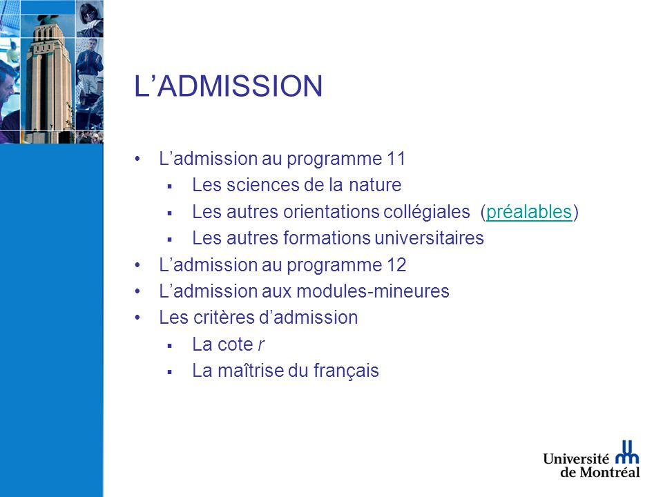 L'ADMISSION L'admission au programme 11 Les sciences de la nature
