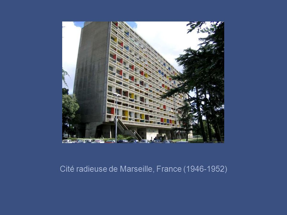 Cité radieuse de Marseille, France (1946-1952)