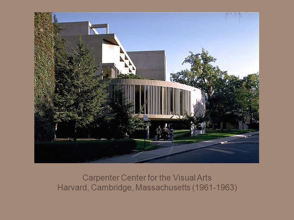 Carpenter Center for the Visual Arts Harvard, Cambridge, Massachusetts (1961-1963)