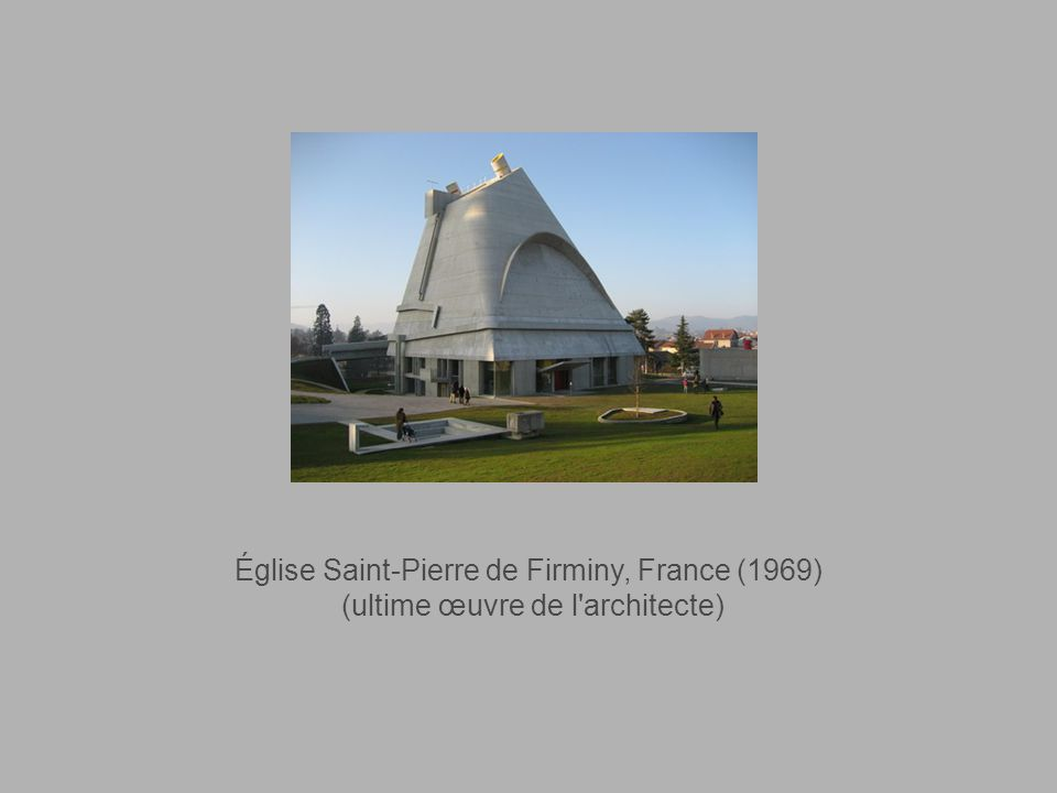Église Saint-Pierre de Firminy, France (1969) (ultime œuvre de l architecte)