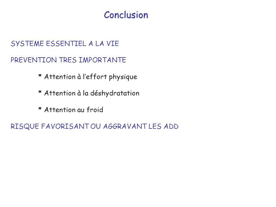 Conclusion SYSTEME ESSENTIEL A LA VIE PREVENTION TRES IMPORTANTE