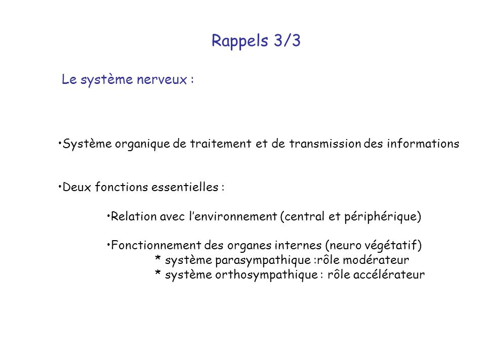 Rappels 3/3 Le système nerveux :
