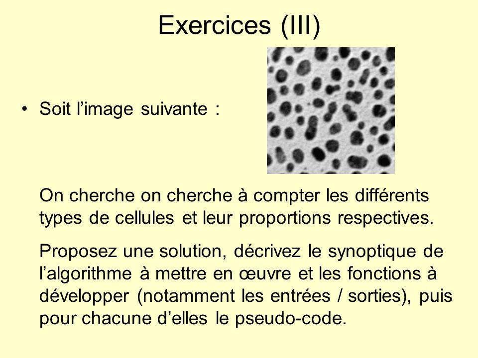 Exercices (III) Soit l'image suivante :