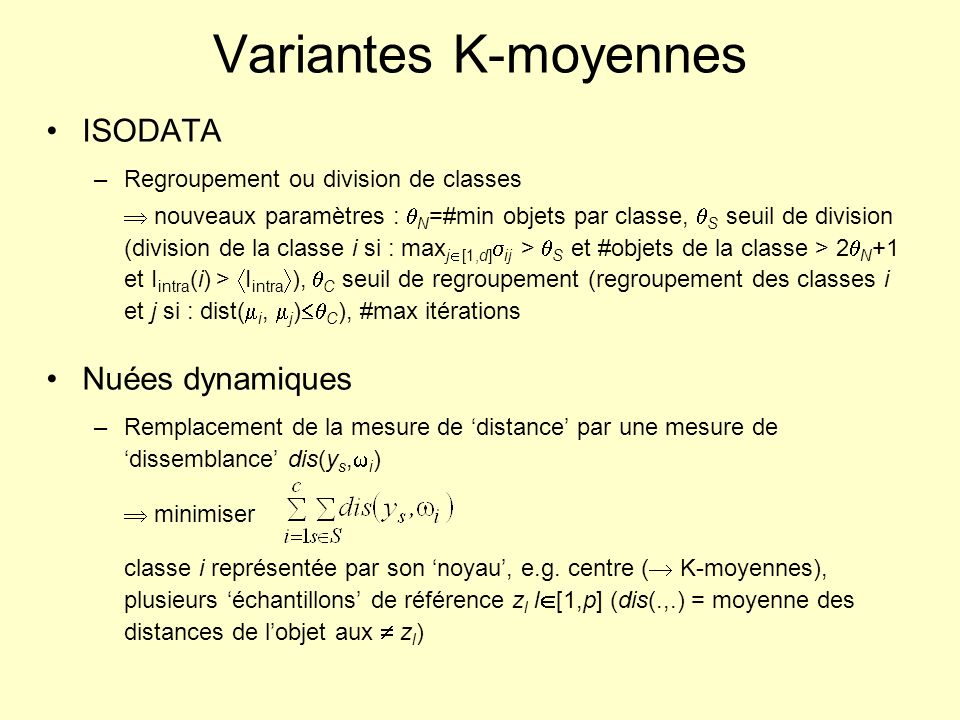 Variantes K-moyennes ISODATA Nuées dynamiques