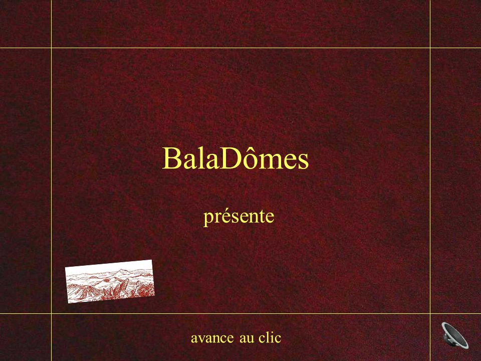 BalaDômes présente avance au clic