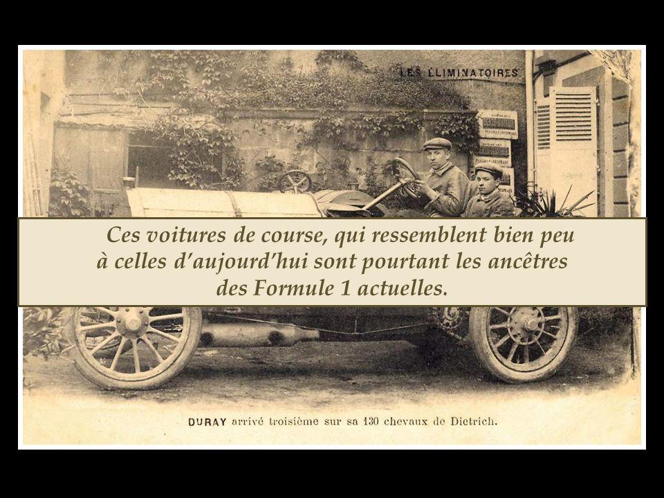 Ces voitures de course, qui ressemblent bien peu à celles d'aujourd'hui sont pourtant les ancêtres des Formule 1 actuelles.