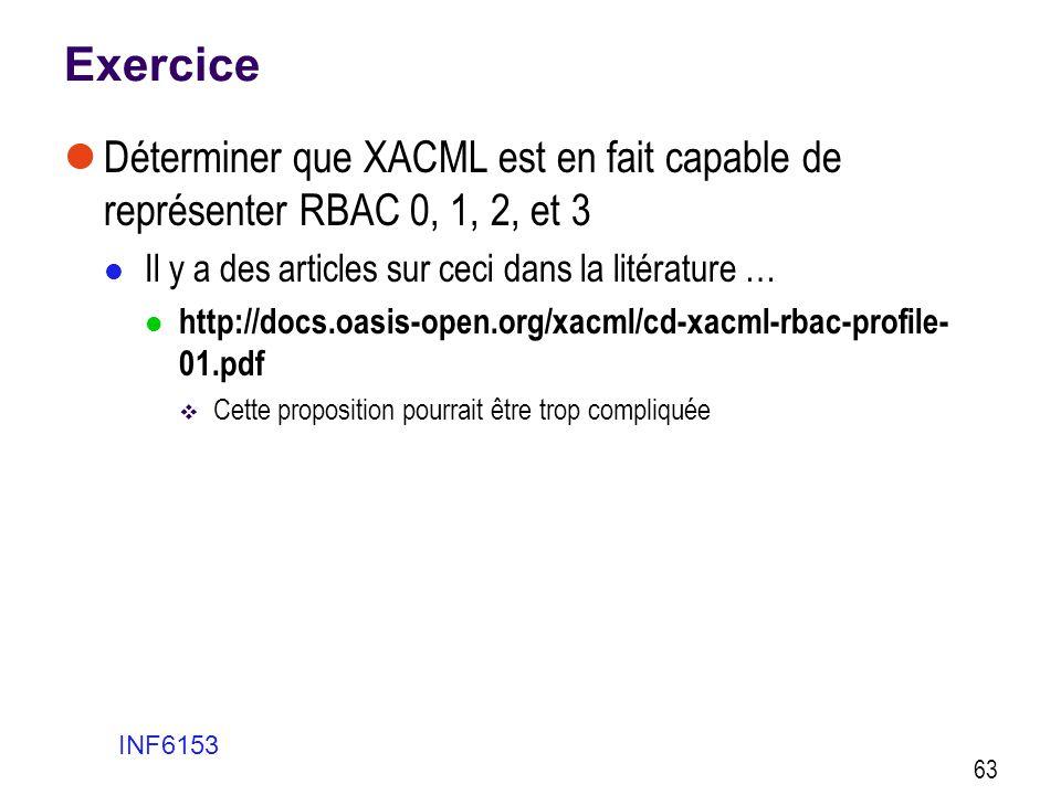 Exercice Déterminer que XACML est en fait capable de représenter RBAC 0, 1, 2, et 3. Il y a des articles sur ceci dans la litérature …
