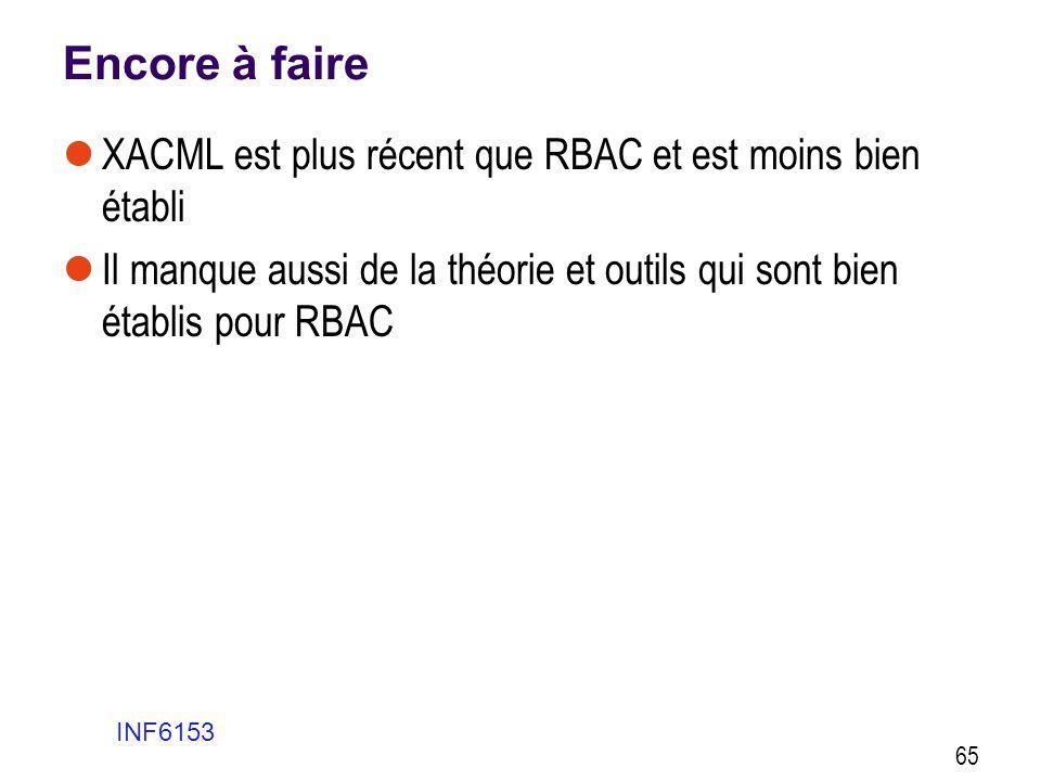 Encore à faire XACML est plus récent que RBAC et est moins bien établi