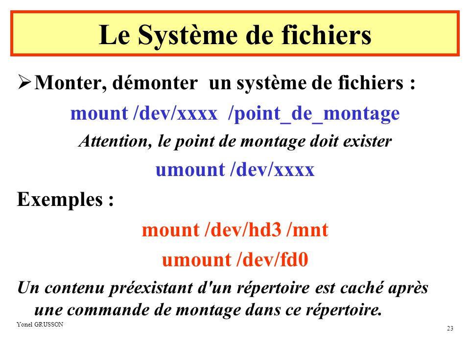Le Système de fichiers Monter, démonter un système de fichiers :