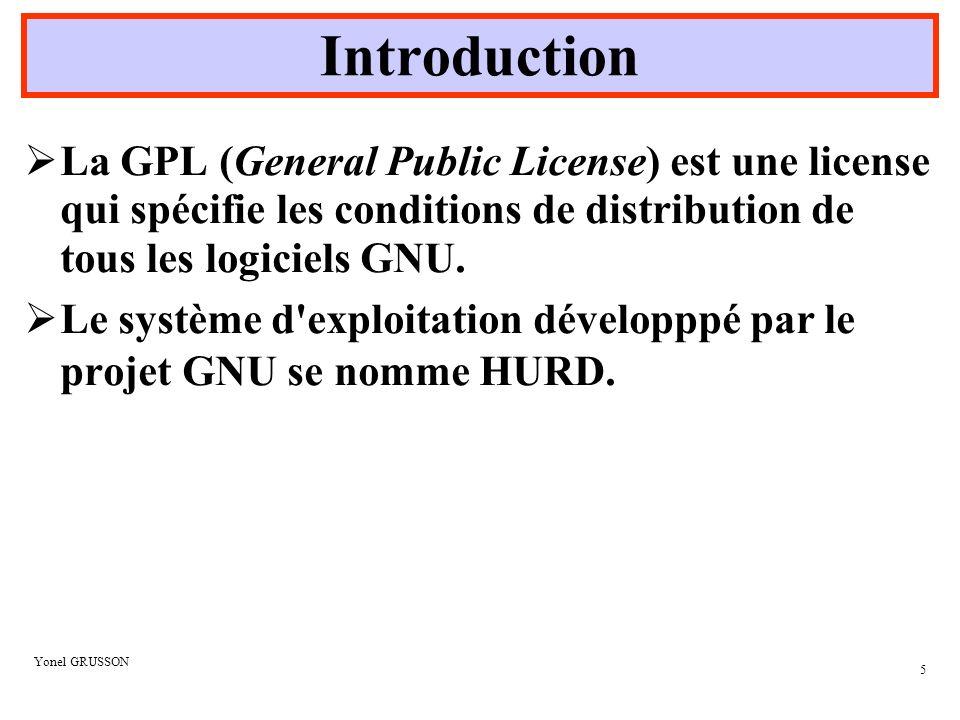 Introduction La GPL (General Public License) est une license qui spécifie les conditions de distribution de tous les logiciels GNU.
