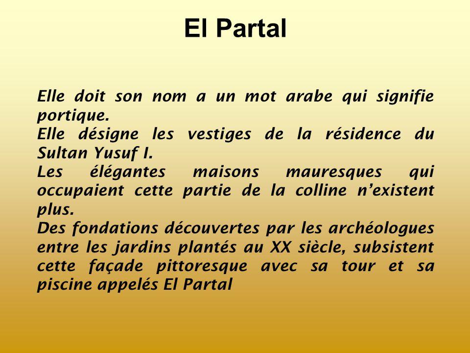 El Partal Elle doit son nom a un mot arabe qui signifie portique.