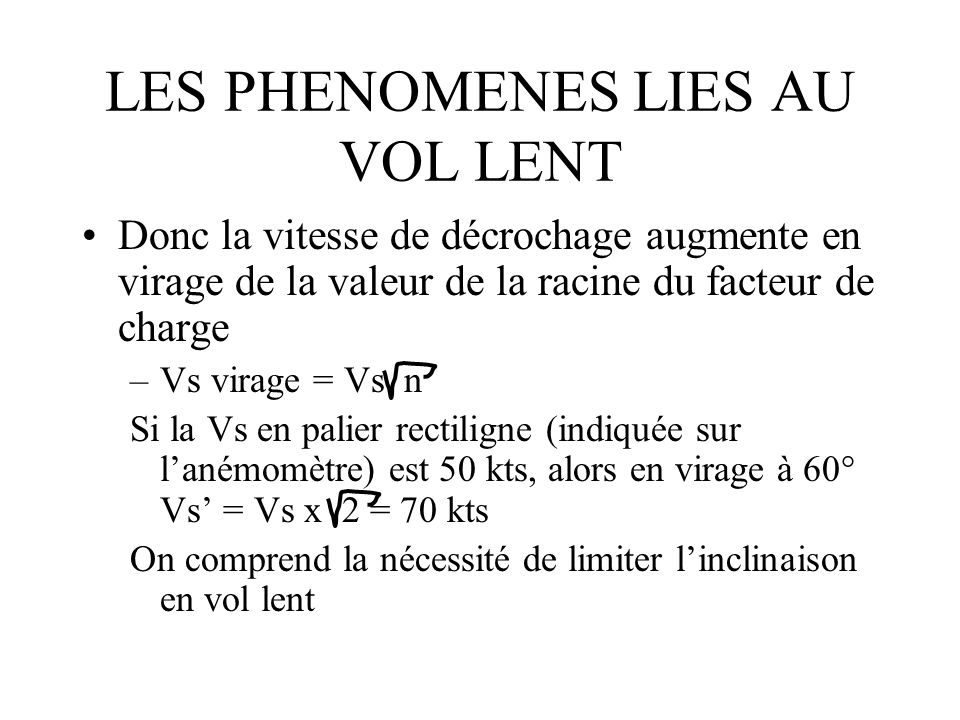 LES PHENOMENES LIES AU VOL LENT