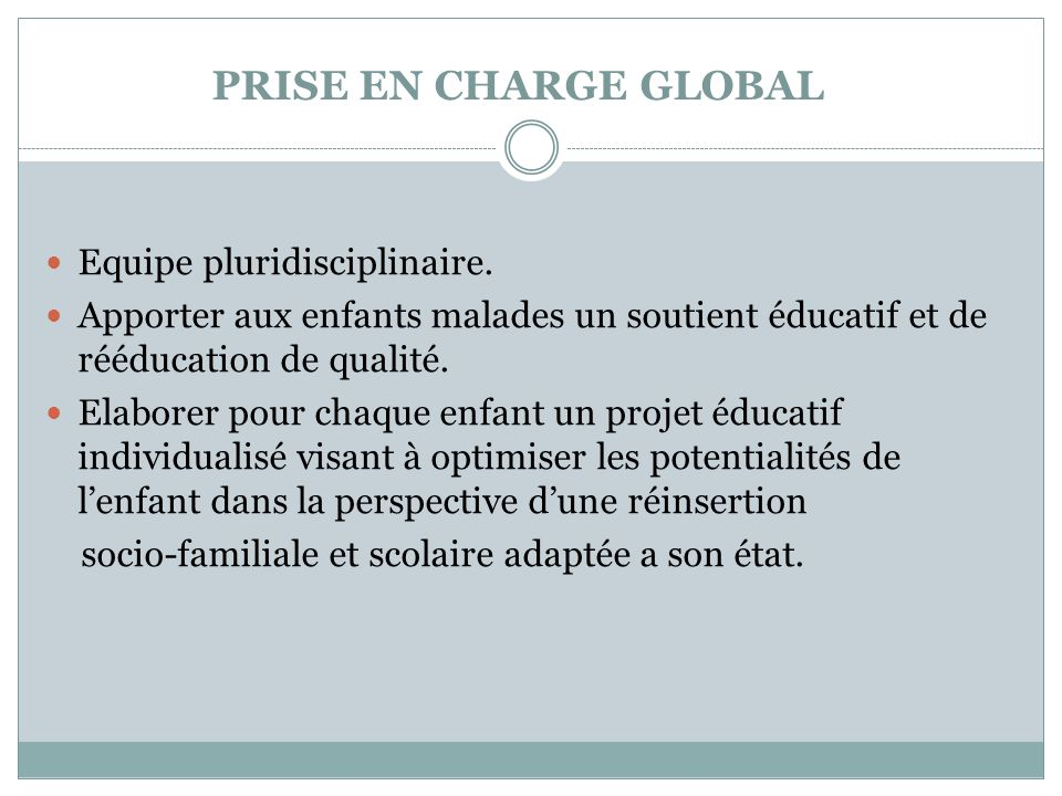PRISE EN CHARGE GLOBAL Equipe pluridisciplinaire.
