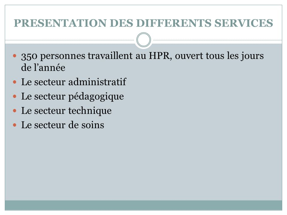 PRESENTATION DES DIFFERENTS SERVICES