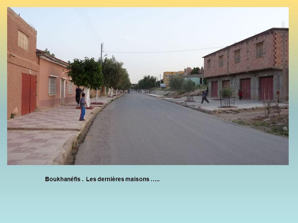 Boukhanéfis . Les dernières maisons …..