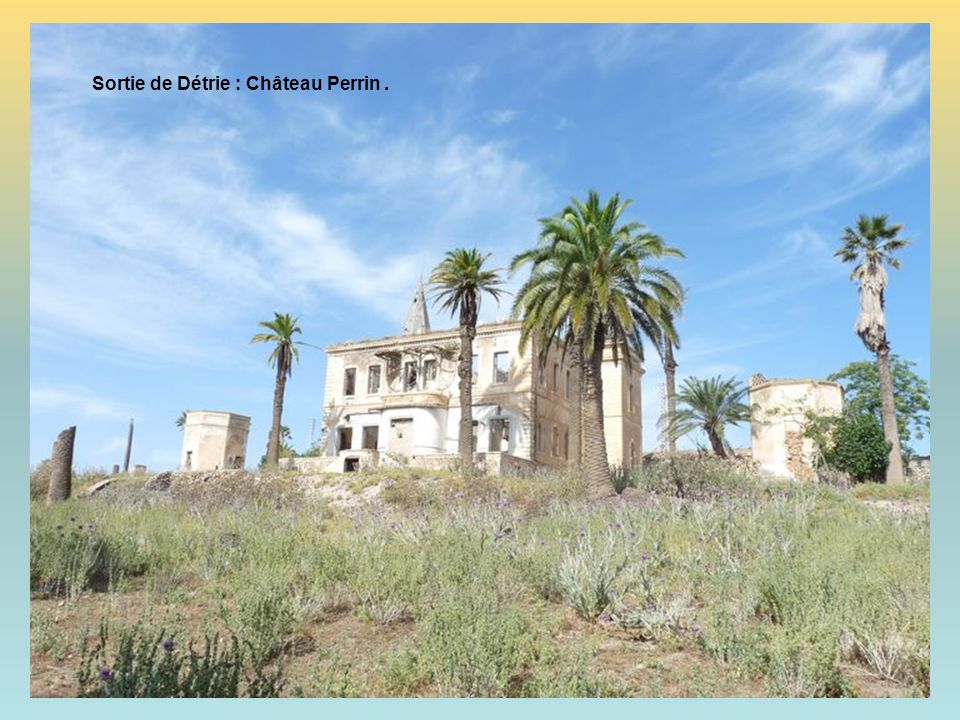 Sortie de Détrie : Château Perrin .