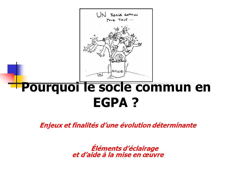 Pourquoi le socle commun en EGPA