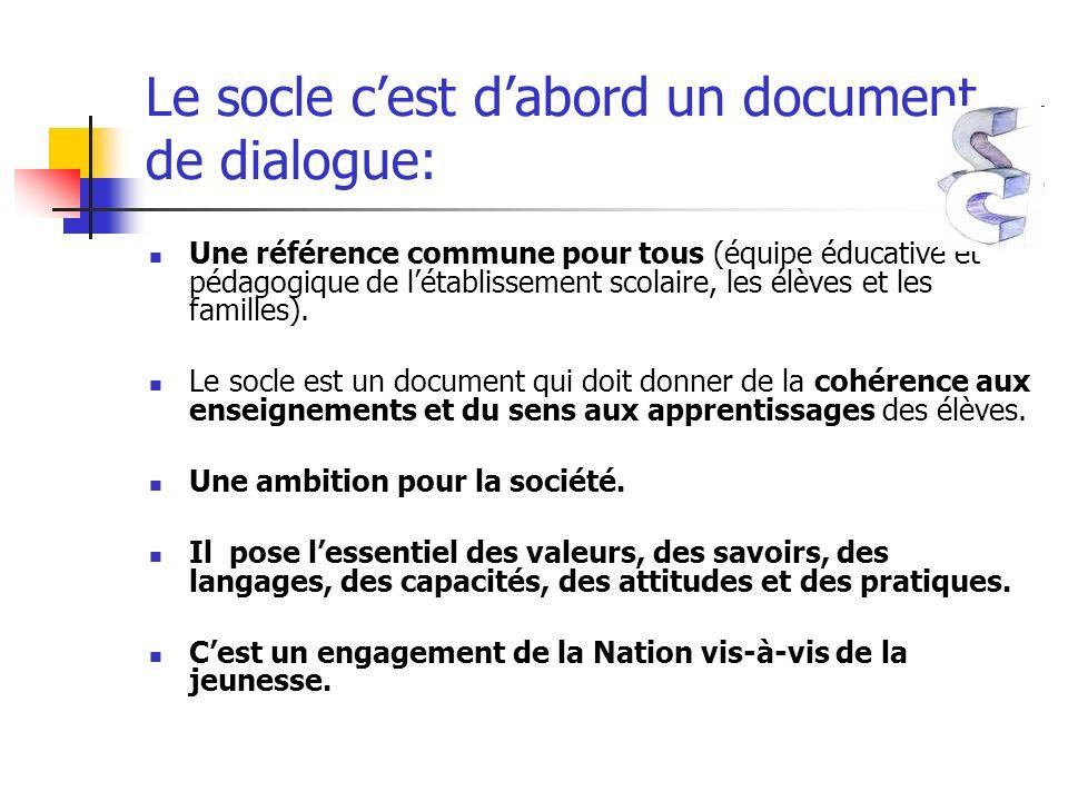 Le socle c'est d'abord un document de dialogue: