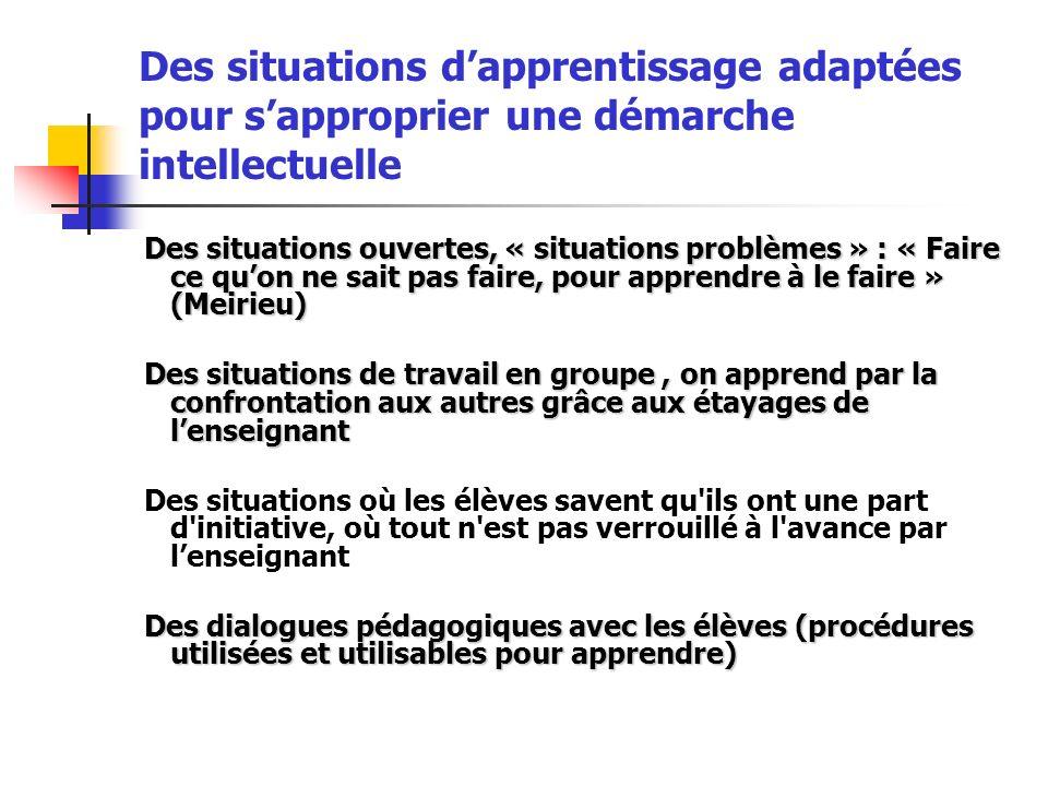 Des situations d'apprentissage adaptées pour s'approprier une démarche intellectuelle