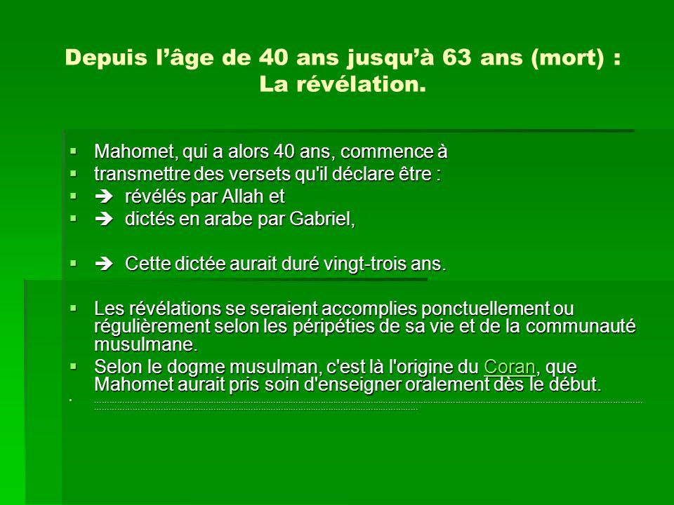 Depuis l'âge de 40 ans jusqu'à 63 ans (mort) : La révélation.