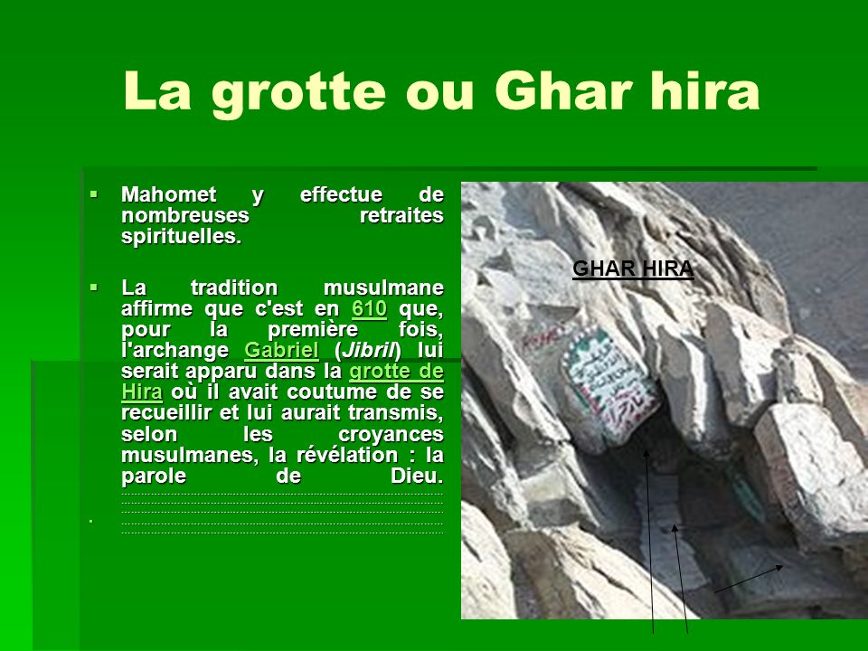 La grotte ou Ghar hira Mahomet y effectue de nombreuses retraites spirituelles.