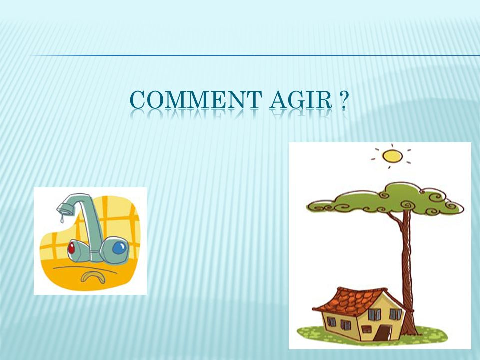Comment AGIR