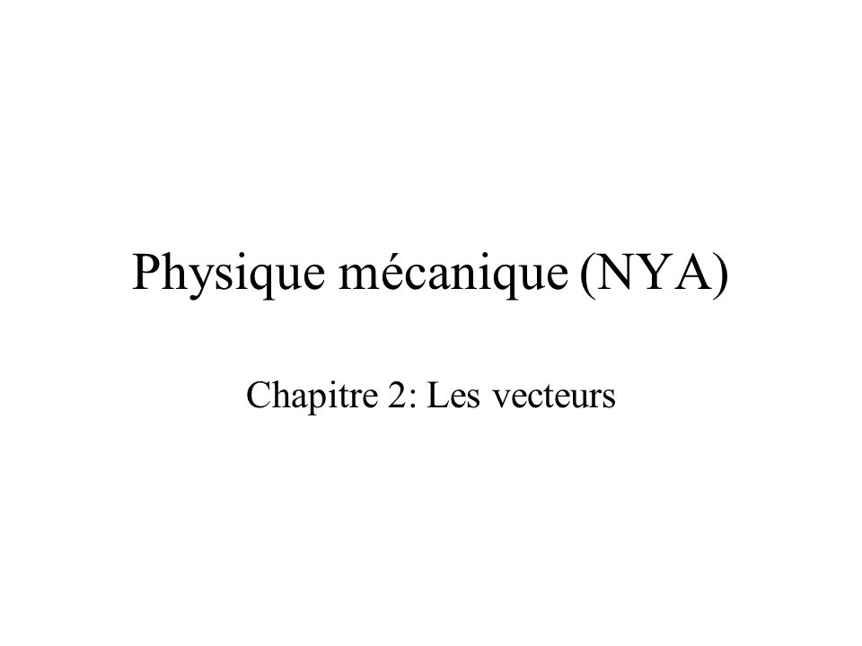 Physique mécanique (NYA)