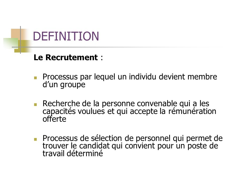 DEFINITION Le Recrutement :