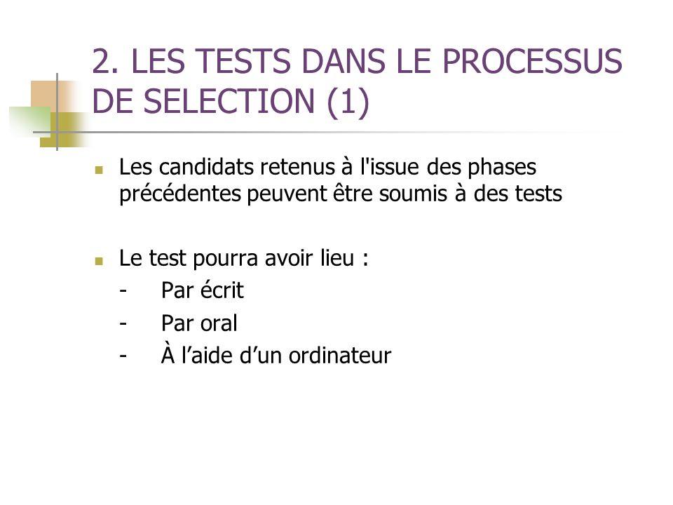 2. LES TESTS DANS LE PROCESSUS DE SELECTION (1)