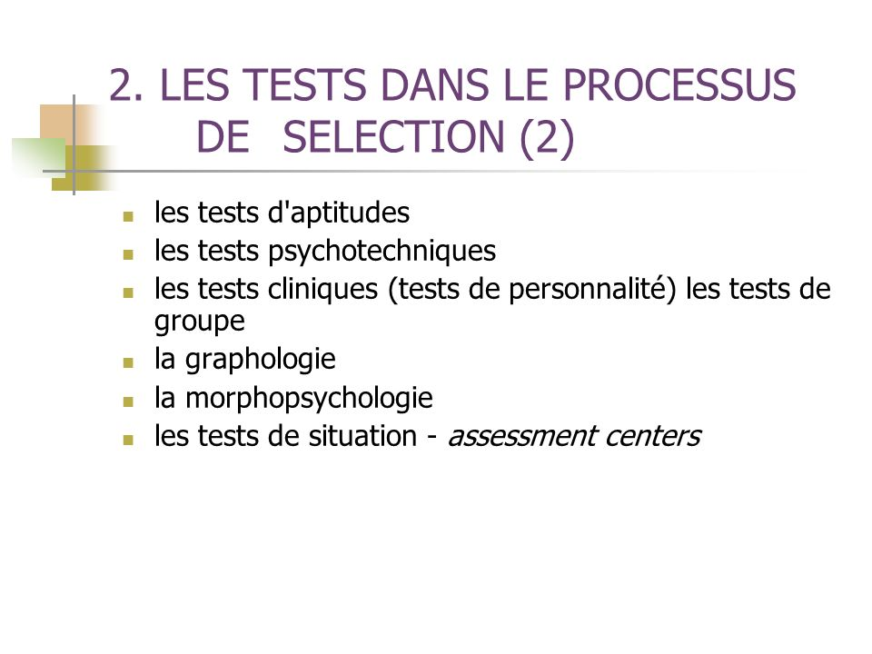 2. LES TESTS DANS LE PROCESSUS DE SELECTION (2)