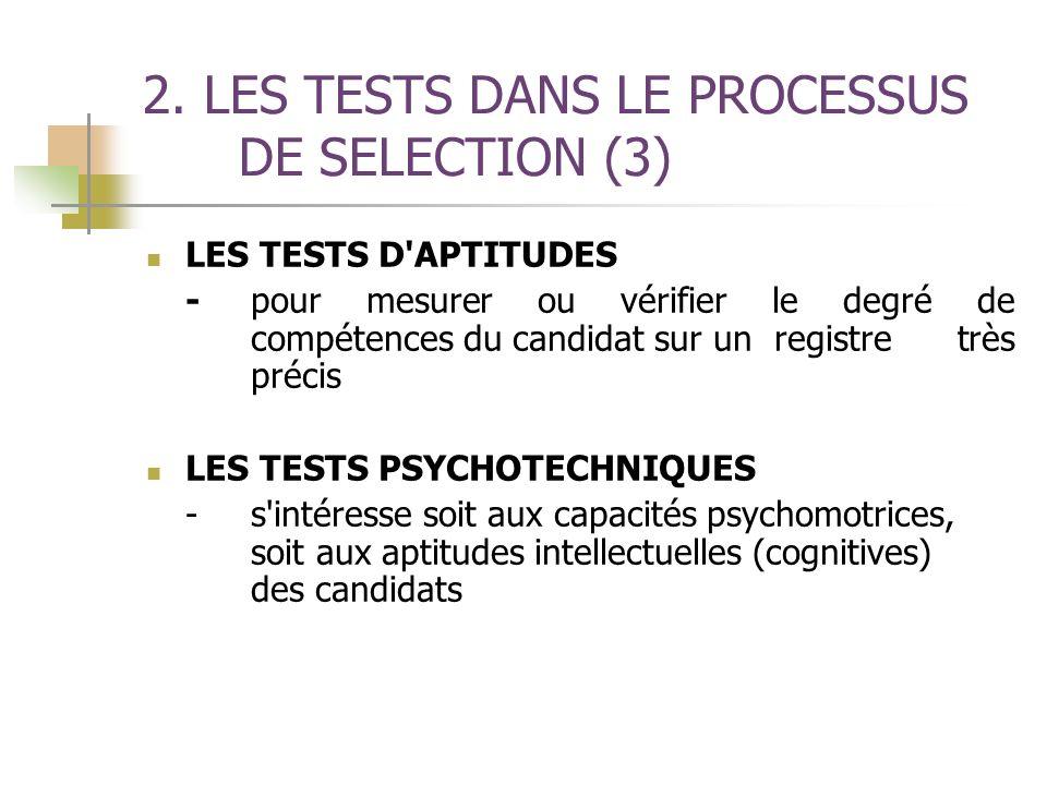 2. LES TESTS DANS LE PROCESSUS DE SELECTION (3)