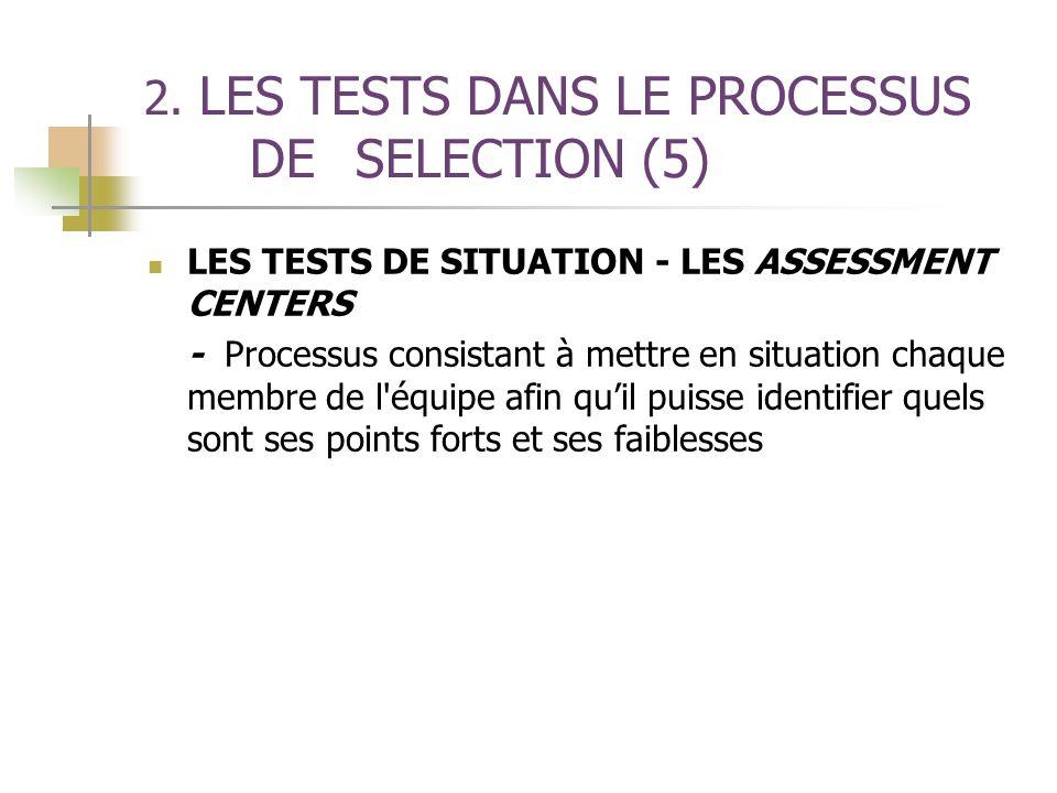 2. LES TESTS DANS LE PROCESSUS DE SELECTION (5)