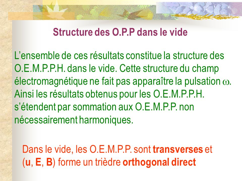 Structure des O.P.P dans le vide