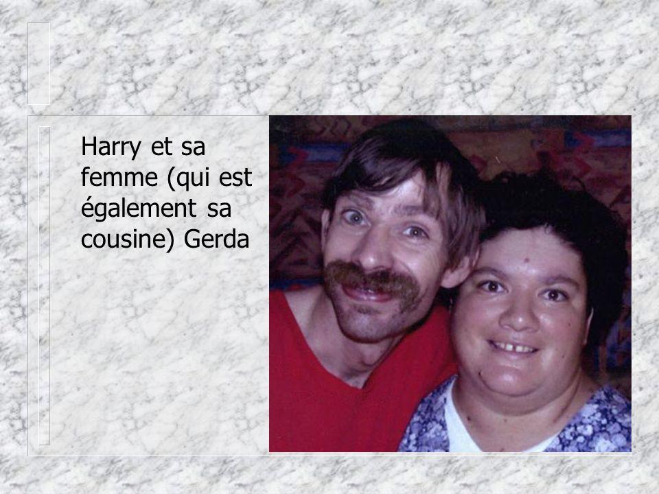 Harry et sa femme (qui est également sa cousine) Gerda