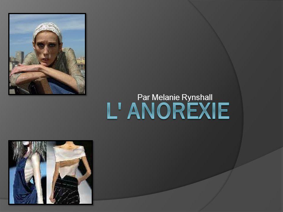Par Melanie Rynshall L anorexie