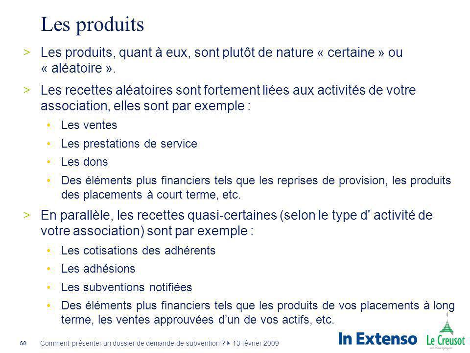 Les produits Les produits, quant à eux, sont plutôt de nature « certaine » ou « aléatoire ».