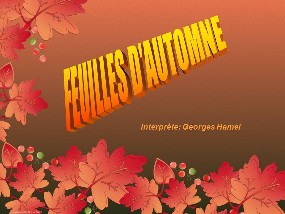 FEUILLES D AUTOMNE Interprète: Georges Hamel