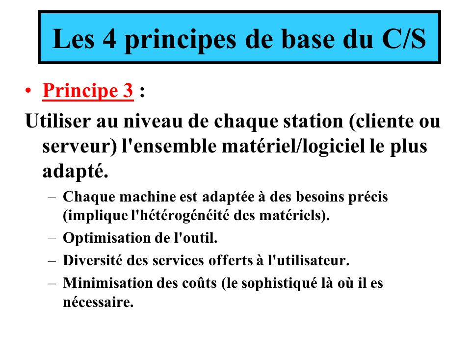 Les 4 principes de base du C/S