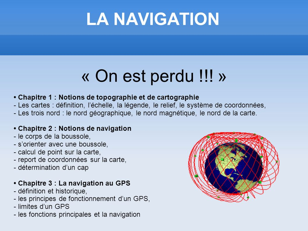 LA NAVIGATION « On est perdu !!! »