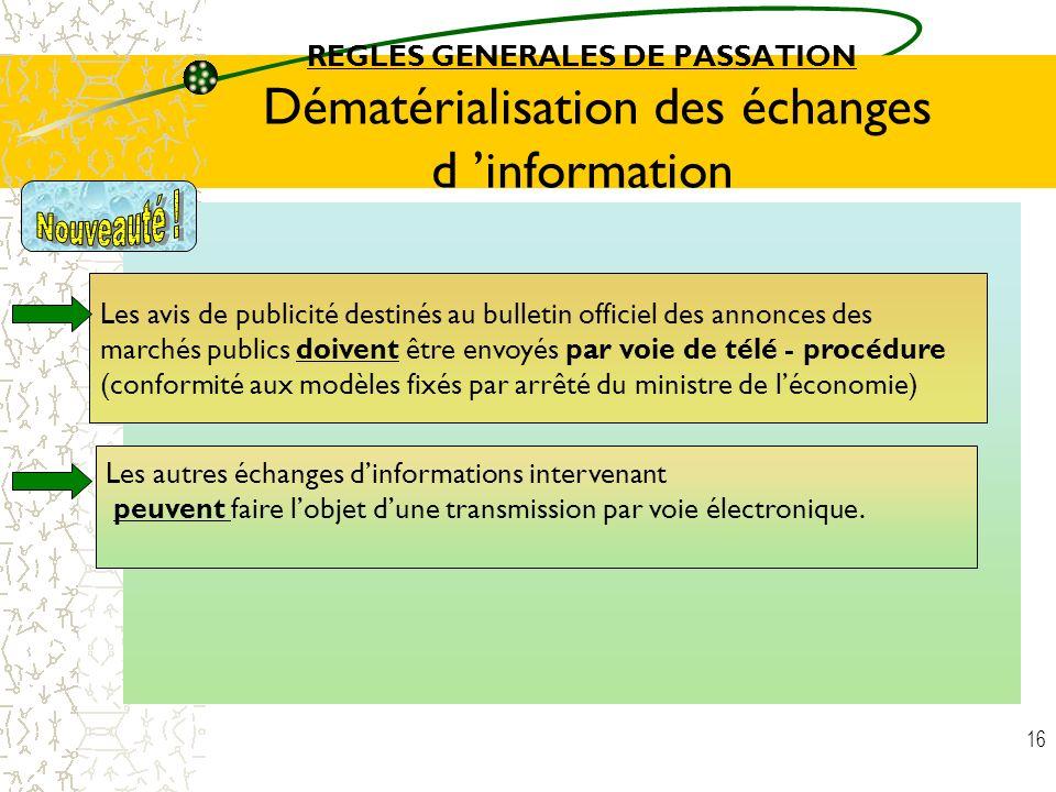 REGLES GENERALES DE PASSATION Dématérialisation des échanges d 'information