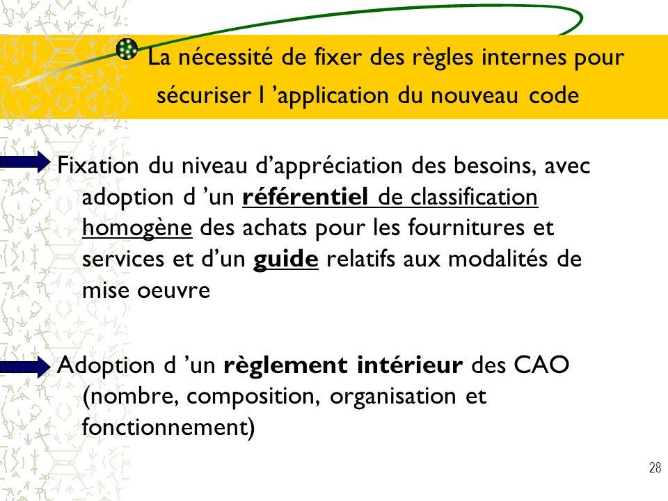 La nécessité de fixer des règles internes pour sécuriser l 'application du nouveau code